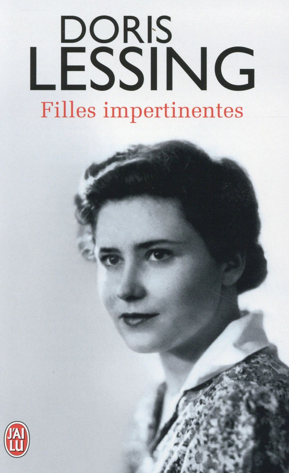 LITTERATURE ETRANGERE - 11036 - FILLES IMPERTINENTES Lessing Doris J'ai lu